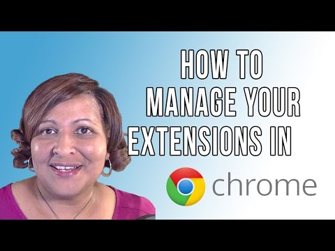 Google Chrome Toolbar and How to Manage Your Chrome Extensions