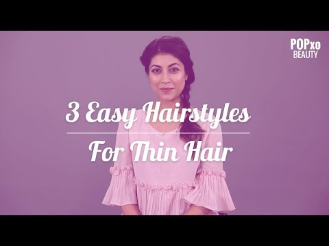 3 Easy To Do Hairstyles For Thin Hair - POPxo Beauty