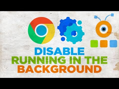 How to Disable Google Chrome from Running in the Background