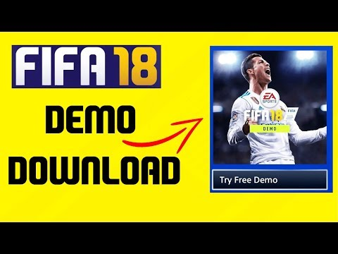 How to Download the FIFA 18 Demo (PS4, PS4 Pro and Xbox One)