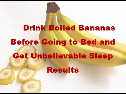 Suffering from Insomania? Drink Boiled Banana Drink