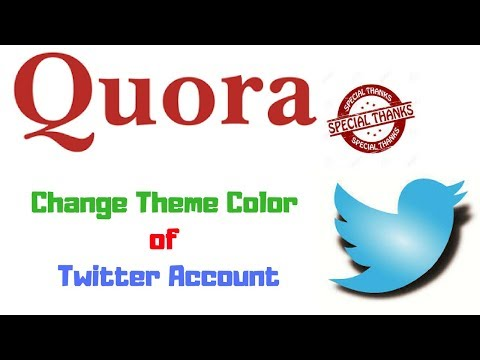 How to Change Theme Color of Twitter.....2018 Quora Special Thanks to DEEPAK BRIJWASI