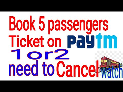 How to cancel train tickets Partially on Paytm? Cancel 1 out of 5 passengers of IRCTC ticket.