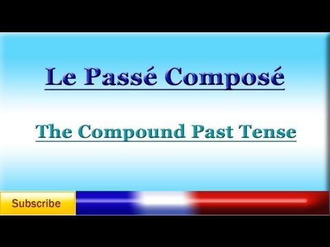 French Lesson 67 - Learn French Compound Past Tense - Passé Composé