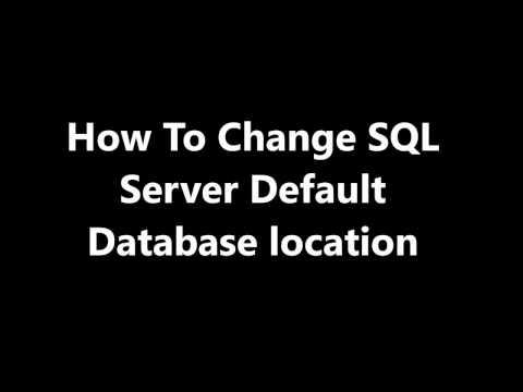 How To -  Change SQL Server Default database location