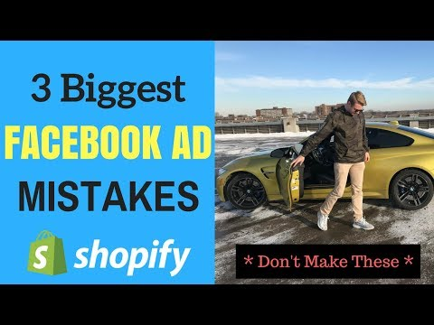 Shopify - 3 Biggest Facebook Ad Mistakes (STOP MAKING THESE)