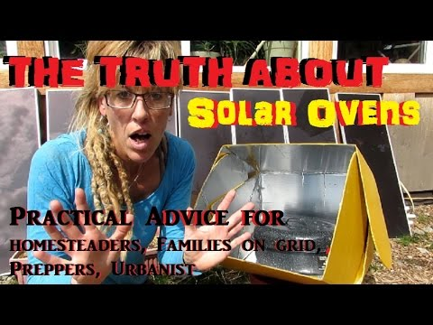 SOLAR OVENS: THE TRUTH ABOUT SOLAR OVENS!!! TIRED OF THE OTHER INFOMERCIALS???