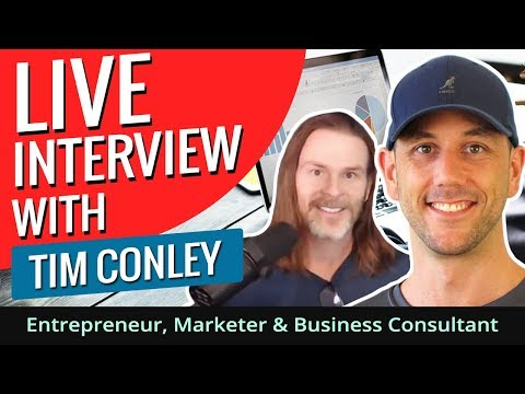 Live Interview With Tim Conley - Entrepreneur, Marketer & Business Consultant
