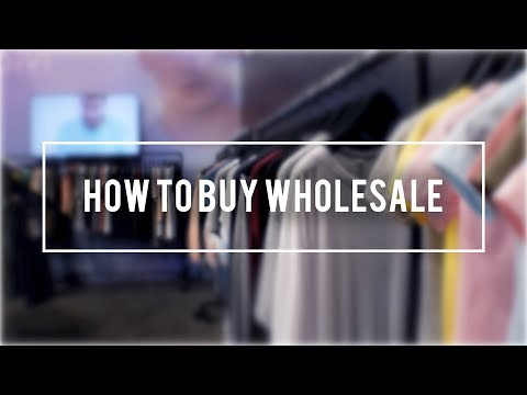 How To Buy Wholesale Clothing | Buying Wholesale For Boutique and Clothing Line