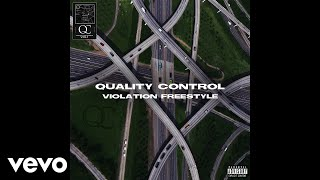 Quality Control, Offset - Violation Freestyle (Audio)