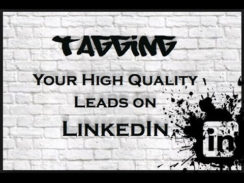 How to Tag Your High Quality Leads on LinkedIn