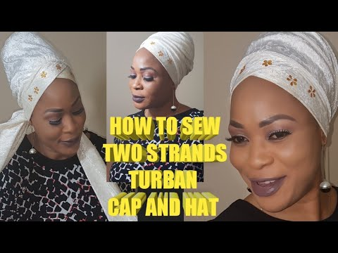 HOW TO SEW TWO STRANDS TURBAN CAP AND HAT