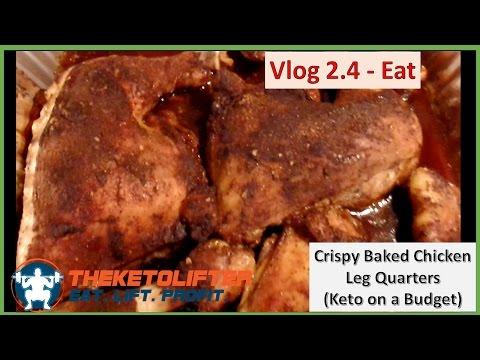 Vlog 2.4: Eat. Crispy Baked Chicken Leg Quarters (Recipe, Keto, Low Carb)