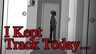 I Kept Track Today... [horror animation]