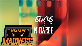 Stickz x M Dargg #MadExclusive | Mixtape Madness