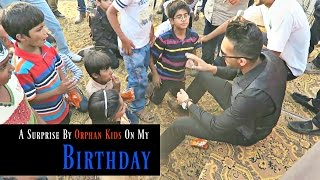 A SURPRISE by Orphan Kids on my BIRTHDAY