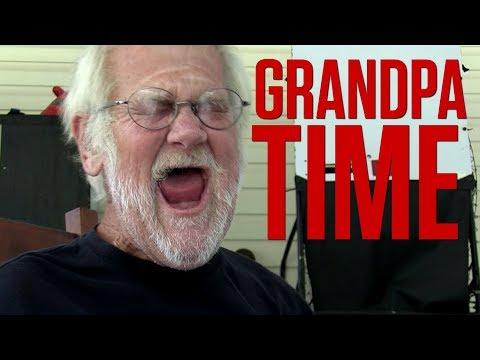 IT'S GRANDPA TIME!