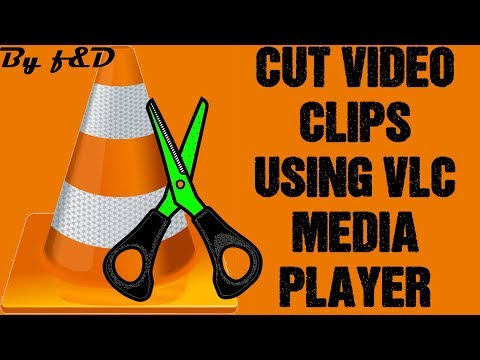 How to cut / trim video clips using VLC Media Player