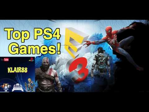 My most wanted PS4 Games from E3 2017!