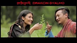 DRAKCIN GYALMO Thimphu Ad