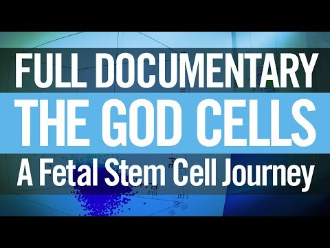The God Cells: Full Documentary | Fetal Stem Cell Therapy | by Eric Merola