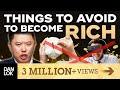 Download  13 Things To Avoid If You Want To Become Rich MP3,3GP,MP4