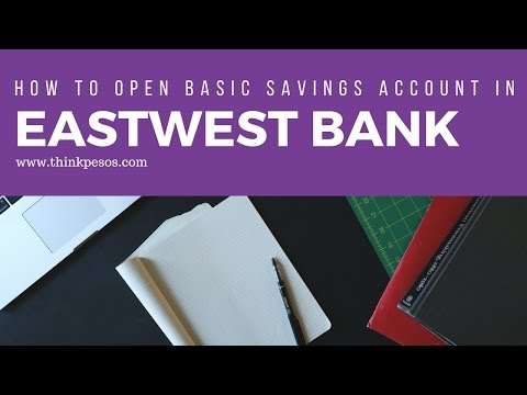 How to open basic savings account in Eastwest bank