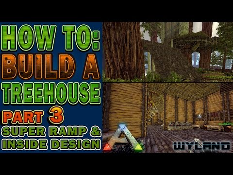 Ark Survival - How to Build a Treehouse - Super Ramp & Inside Design - Part 3 Redwood Biome