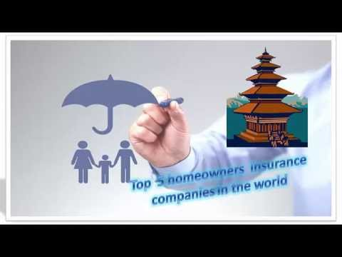 Top  5 homeowners  insurance companies in the world -   bestinsurancecompanies247
