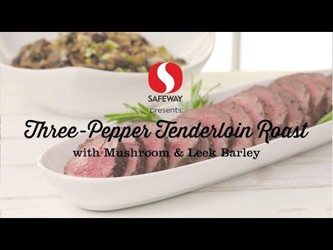 Three-Pepper Tenderloin Roast with Mushroom & Leek Barley | 12 Roasts | Safeway