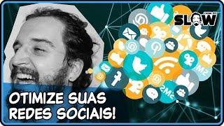 OTIMIZE SUAS REDES SOCIAIS! | Canal do Slow