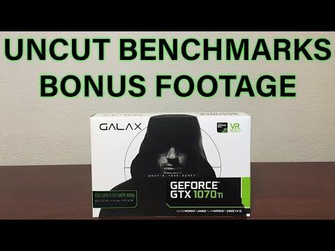 Galax - GTX 1070 TI - UNCUT BENCHMARKS - Bonus Footage