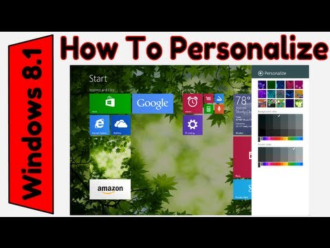 How To Personalize Windows 8.1 (Start Menu, Lock Screen, and Desktop)