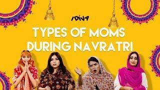 iDIVA - Types Of Moms During Navratri | Navratri & Durga Puja Special