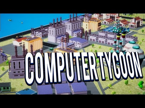 BUILD YOUR OWN COMPUTER COMPANY! COMPUTER MANAGEMENT GAME! - COMPUTER TYCOON GAMEPLAY LETS PLAY