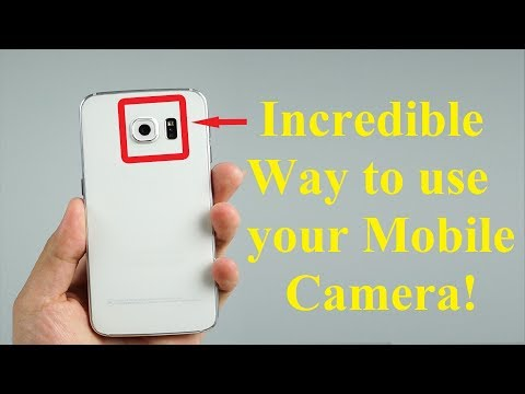 Incredible Way to use your Mobile Camera