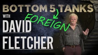Bottom 5 Foreign Tanks – David Fletcher | The Tank Museum