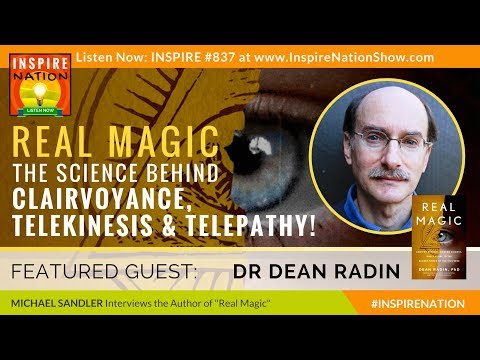 DEAN RADIN & REAL MAGIC: The Science Behind Clairvoyance, Telekinesis & Telepathy, LAW OF ATTRACTION