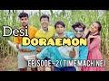 DESI DORAEMON - 2 ( TIME MACHINE ) || HUNNY SHARMA ||