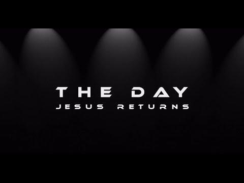 The Day Jesus Returns (HD)