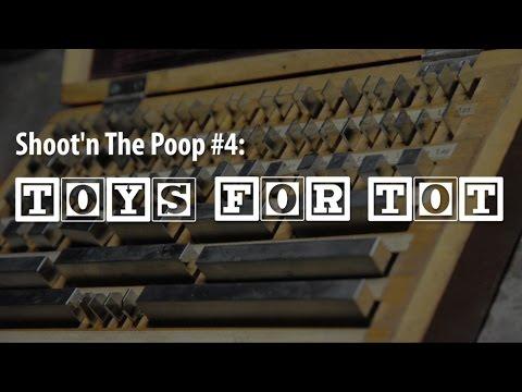 Shoot'n The Poop #4 - Toys For TOT!