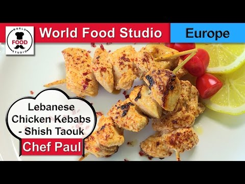 Lebanese Chicken Kebabs - Shish Taouk - Chef Paul - World Food Studio