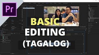 Basic Video Editing  - Adobe Premier Pro Tutorial for Beginners - Tagalog pt-1