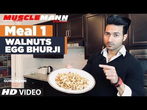 MEAL 1- Walnuts Egg Bhurji  | MUSCLEMANN Super Intense Cutting program by Guru Mann