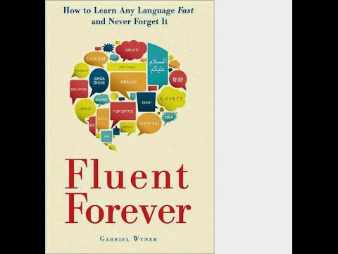 Book Review Intro: Fluent Forever - Learn Any Language Fast and Never Forget it - Gabriel Wyner