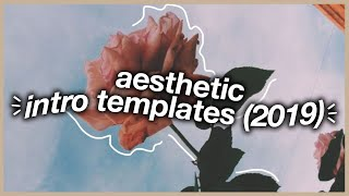 Aesthetic Intro Templates 2019 (Download Links)