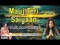 Mauj Teri Saiyaan I SONIA ARORA I Punjabi I Audio Song, Daata Maaf Kareen,T-Series Bhakti Sagar