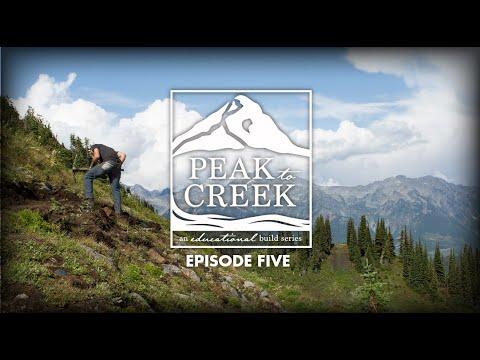 Peak to Creek: The Retallack Trailbuilding Experience // Episode Five