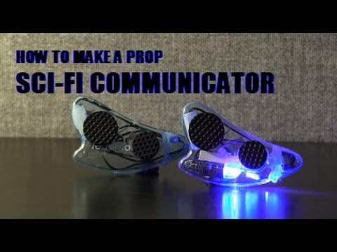 How to build a Prop Sci-Fi Communicator