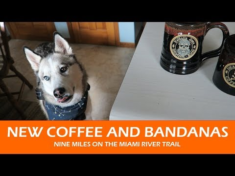 New Coffee and Bandanas | Nine Miles on the Miami River Trail